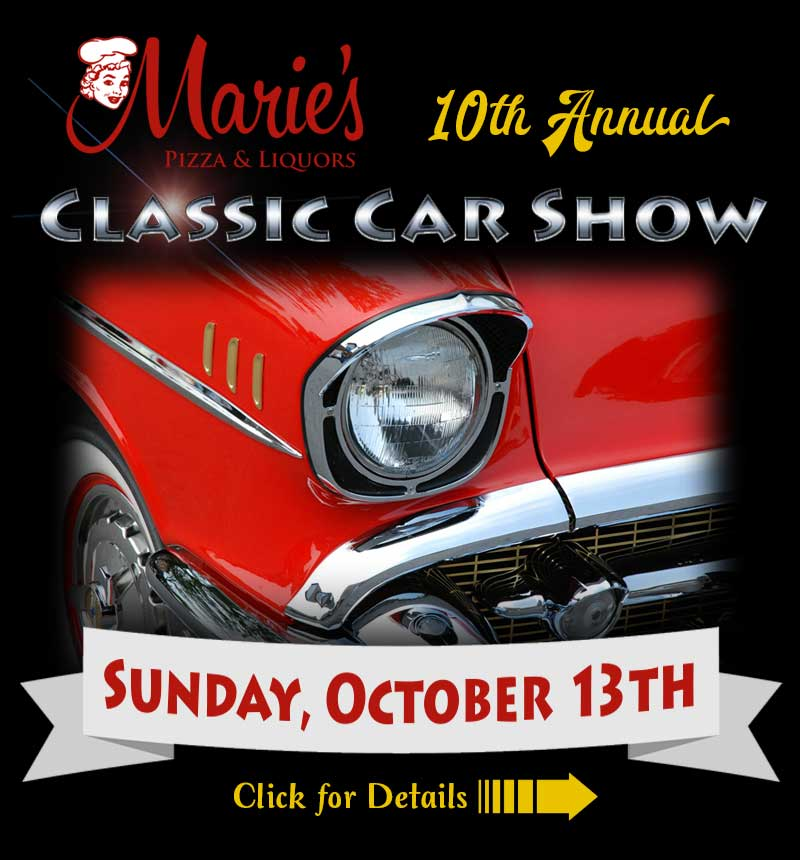 Marie's Pizza & Liquors presents the 10th Annual Classic Car Show October 13th